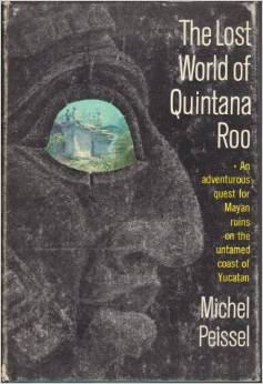 """The Lost World of Quintana Roo"" out of print today."